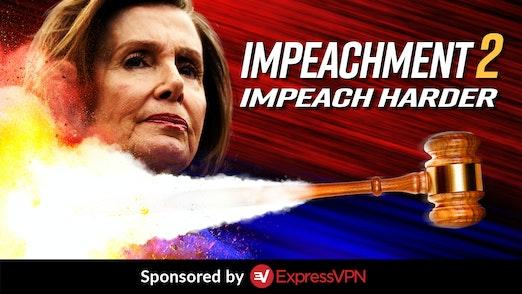 Ep. 1173 - Impeachment 2: Impeach Harder